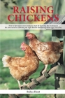 Raising Chickens: How to best raise your chickens: start by learning the techniques for your farm by choosing the right breeds and havin Cover Image