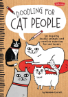 Doodling for Cat People: 50 inspiring doodle prompts and creative exercises for cat lovers (Doodling for...) Cover Image