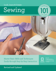 Sewing 101: Master Basic Skills and Techniques Easily Through Step-by-Step Instruction Cover Image