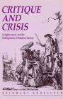Critique and Crisis: Enlightenment and the Pathogenesis of Modern Society (Studies in Contemporary German Social Thought) Cover Image