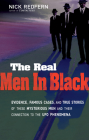 The Real Men In Black: Evidence, Famous Cases, and True Stories of These Mysterious Men and their Connection to UFO Phenomena Cover Image
