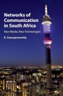 Networks of Communication in South Africa: New Media, New Technologies Cover Image