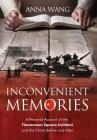 Inconvenient Memories: A Personal Account of the Tiananmen Square Incident and the China Before and After Cover Image