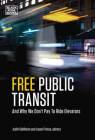 Free Public Transit: And Why We Don't Pay to Ride Elevators Cover Image