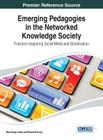 Emerging Pedagogies in the Networked Knowledge Society: Practices Integrating Social Media and Globalization Cover Image