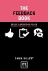 The Feedback Book: 50 Ways to Motivate and Improve the Performance of Your People (Concise Advice) Cover Image
