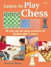Learn to Play Chess: 35 easy and fun chess activities for children aged 7 years + Cover Image