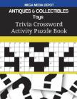 ANTIQUES & COLLECTIBLES Toys Trivia Crossword Activity Puzzle Book Cover Image