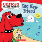 Big New Friend (Clifford the Big Red Dog Storybook) Cover Image