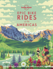 Epic Bike Rides of the Americas Cover Image