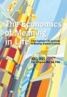 The Economics of Meaning in Life: From Capitalist Life Syndrome to Meaning-Oriented Economy Cover Image