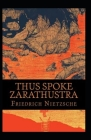 Thus Spoke Zarathustra: By Great philosopher Friedrich(Original Annotated) Cover Image