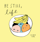 Be Still;life Cover Image