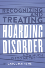 Recognizing and Treating Hoarding Disorder: How Much Is Too Much? Cover Image