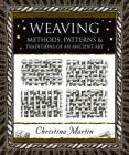 Weaving: Methods, Patterns, and Traditions of the Oldest Art (Wooden Books) Cover Image