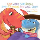 Star Light, Star Bright, Even Dinosaurs Say Good Night Cover Image