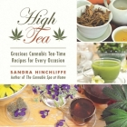 High Tea: Gracious Cannabis Tea-Time Recipes for Every Occasion Cover Image