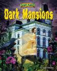 Dark Mansions (Scary Places) Cover Image