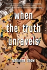 When the Truth Unravels Cover Image