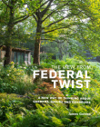 The View from Federal Twist: A New Way of Thinking About Gardens, Nature and Ourselves Cover Image