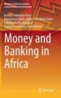 Money and Banking in Africa (Advances in African Economic) Cover Image