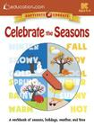 Celebrate the Seasons: A Workbook of Seasons, Holidays, Weather, and Time Cover Image