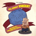 All About Vincent: The Life of a Lovelorn RPG Player (Who Knows Magic Tricks) Cover Image