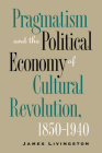Pragmatism and the Political Economy of Cultural Evolution (Cultural Studies of the United States) Cover Image