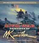 The Civil War Paintings of Mort Kunstler: Volume 2 Cover Image