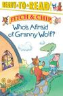 Who's Afraid of Granny Wolf? (Fitch & Chip #3) Cover Image