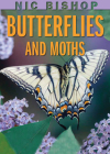Nic Bishop: Butterflies and Moths Cover Image