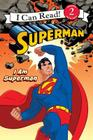 Superman Classic: I Am Superman (I Can Read Level 2) Cover Image