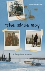 The Shoe Boy: A Trapline Memoir Cover Image