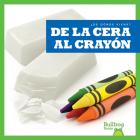 de la Cera Al Crayón (from Wax to Crayon) Cover Image