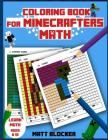 Coloring Book for Minecrafters: Math Coloring Book: Calculate and Color Squares Cover Image