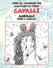 Libri da colorare per alleviare lo stress - Fiori e animali - Animale - Cavalli Cover Image