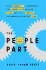 The People Part: Seven Agreements That Highly Effective Leaders Make to Build Teams, Accelerate G rowth, and Banish Burnout for Good Cover Image