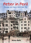 Peter in Peril: Courage and Hope in World War Two Cover Image