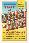 State of Resistance: What California's Dizzying Descent and Remarkable Resurgence Mean for America's Future Cover Image
