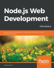 Node.js Web Development - Fifth Edition: Server-side web development made easy with Node 14 using practical examples Cover Image