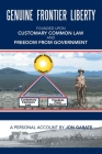 Genuine Frontier Liberty: Founded Upon Customary Common Law and Freedom from Government Cover Image