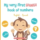 My very first Spanish book of numbers: Let's get counting in English and Spanish Cover Image