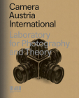 Camera Austria: Laboratory for Photography and Theory Cover Image