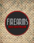 Firearms Record Book: ATF Books, Firearms Log Book, C&R Bound Book, Firearms Inventory Log Book, Vintage/Aged Cover Cover Image