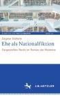 Ehe ALS Nationalfiktion: Dargestelltes Recht Im Roman Der Moderne (Schriften Zur Weltliteratur/Studies On World Literature #10) Cover Image