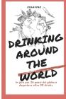 Drinking Around the World: Il Giro del Mondo in 90 Cocktail Cover Image