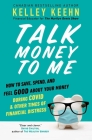 Talk Money to Me: How to Save, Spend, and Feel Good About Your Money During COVID and Other Times of Financial Distress Cover Image