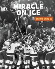 Miracle on Ice (21st Century Skills Library: Sports Unite Us) Cover Image