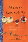 Maman's Homesick Pie: A Persian Heart in an American Kitchen Cover Image