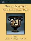 Ritual Matters: Material Remains and Ancient Religion (Supplements To The Memoirs Of The American Academy In Rome) Cover Image